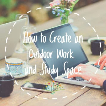 How to Create an Outdoor Work and Study Space