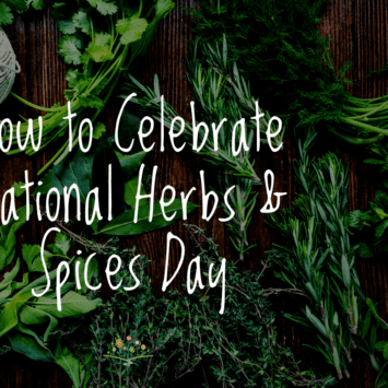 How to Celebrate National Herbs and Spices Day
